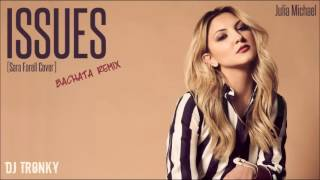 Julia Michaels - Issues (Cover) DJ Tronky Bachata Remix