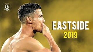 Cristiano Ronaldo - Eastside | Skills & Goals 2018/2019 | HD