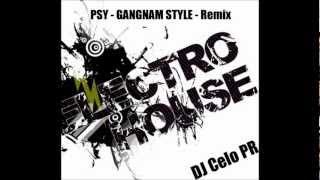 PSY   GANGNAM STYLE   Remix DJ Celo PR