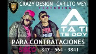 Crazy Design ft. Carlito Wey Ata Ati Te Doy (Official Video)