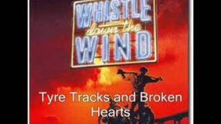 Whistle Down the Wind, Tyre Tracks and Broken Hearts
