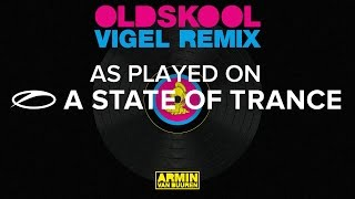 Armin van Buuren - Old Skool (Vigel Remix) [A State Of Trance 774]