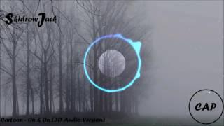 Cartoon - On & On (ft. Daniel Levi)  3D audio version [USE HEADPHONES]
