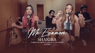 Me Enamoré - Shakira (Carolina Ross & Daniela Calvario Cover)
