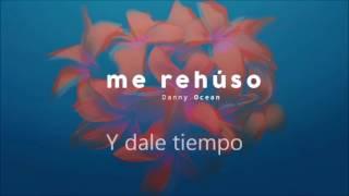 Danny Ocean-Me rehuso letra-Letras de Canciones
