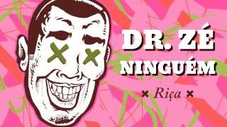 Riça - Dr. Zé Ninguém (Prod. Riça)