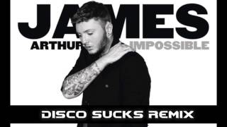 James Arthur - Impossible (Disco Sucks Remix) Dance Remix