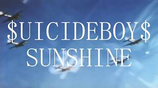 $UICIDEBOY$ - SUNSHINE [LYRIC VIDEO]