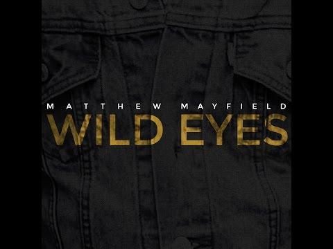 matthew-mayfield-wild-eyes-official-audio-matthew-mayfield