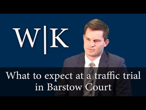 What to expect at a traffic trial in Barstow Court