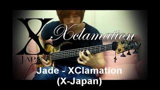 Jade - Xclamation (X-Japan Cover)
