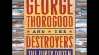 George Thorogood and The Destroyers - Get A Haircut And Get A Real Job