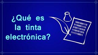 ¿Qué es la tinta electrónica?
