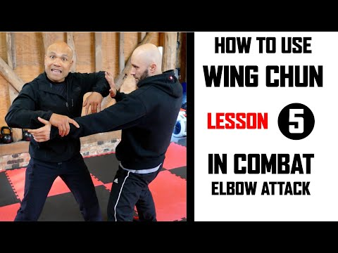 How to use Wing Chun in Combat lesson 5 elbow attack | Master Wong
