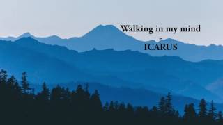 Walking in my mind | ICARUS