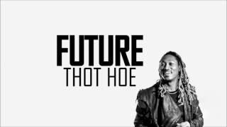 Future - Thot Hoe (HD)