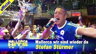 Stefan Stürmer - Mallorca wir sind wieder da - Mallorca Party Hits