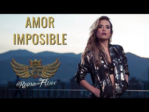 amor imposible de la reina del flow Letra y Video