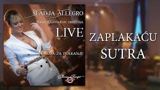 Sladja Allegro - Zaplakacu sutra - (Official Live Video 2017)