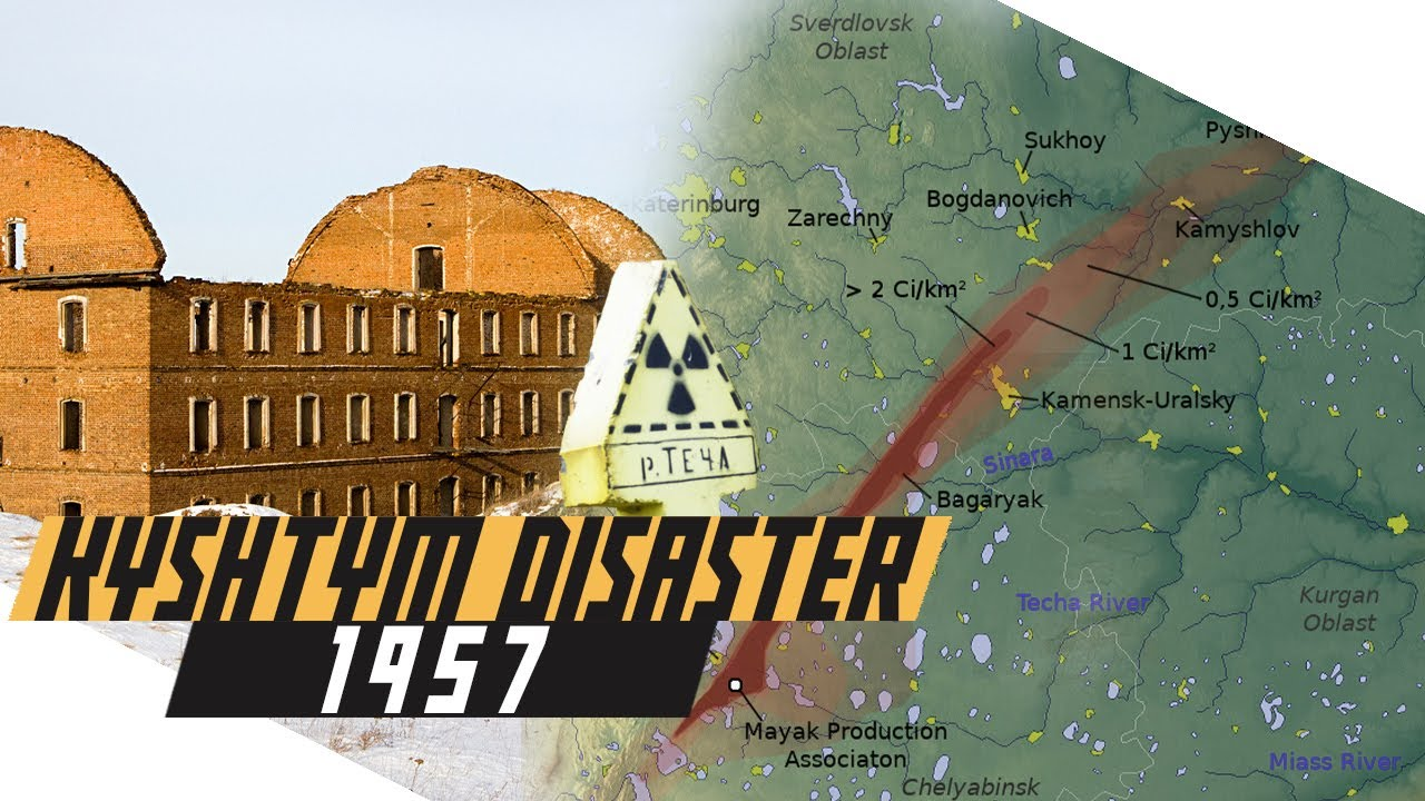 Kyshtym Disaster - Biggest Nuclear Disaster Before Chernobyl