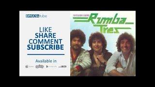 Rumba Tres - Y No Te Quedan Lágrimas