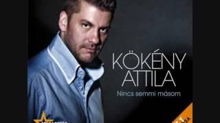 Kökény Attila- Nincs semmi másom TELJES VERZIÓ!+ DALSZÖVEG első dal a lemezről