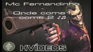 Mc Fernandinho - Onde come 1 come 2 ♪♫  [RADIO MANDELA DIGITAL]