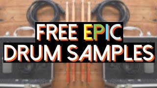 [FREE DOWNLOAD] Epic Drum Samples