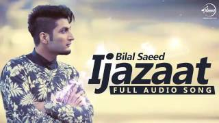 Ijazaat  Full Audio Song   Bilal Saeed Feat Shortie & Young Fateh   Punjabi Song   Speed Records