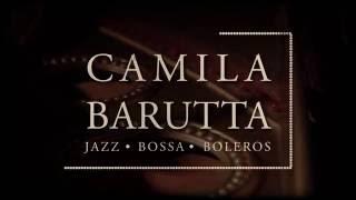 CAMILA BARUTTA - Jazz, Bossa y Boleros -