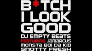 DJ EMPTY BEAT - I LOOK GOOD FT JAMARCUS, MOSTER BOI & S.FRSH