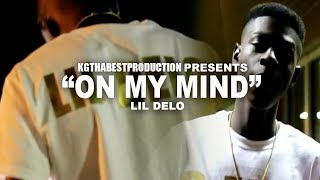 Lil Delo - On My Mind (Official Video) Shot By @KGthaBest