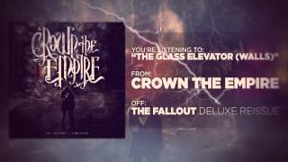 Crown The Empire - The Glass Elevator (Walls)