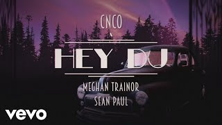 CNCO, Meghan Trainor, Sean Paul - Hey DJ (Lyric Video)
