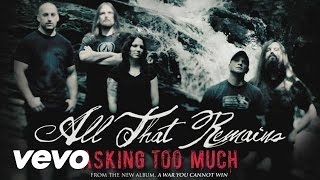 All That Remains - Asking Too Much (audio)