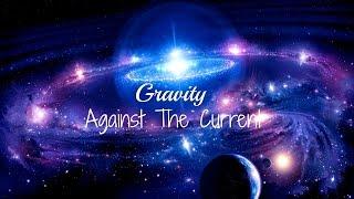 Gravity - Against the Current Lyrics