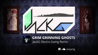 Grim Grinning Ghosts (JackG Electro Swing Remix) [FREE DOWNLOAD]