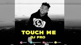 DJ PRO | Touch me  ft Black G ( OFFICIAL AUDIO )