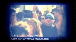Dj Bledi ft  Doctor Silva   Cade sua latinha remix 2012   YouTube