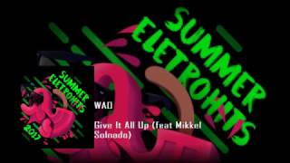 Summer EletroHiots 2017 - Give It All Up feat Mikkel Solnado