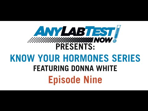 Know Your Hormones Series #9 - Any Lab Test Now: Presented by Donna White