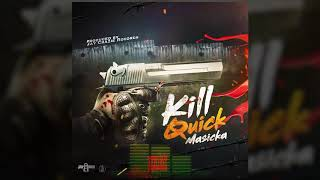 Masicka - Kill Quick (Official Audio)