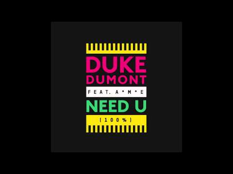 duke-dumont-need-u-100-feat-ame-waze-odyssey-remix-out-now-duke-dumont