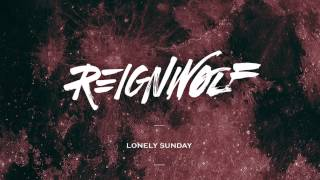 Reignwolf - Lonely Sunday