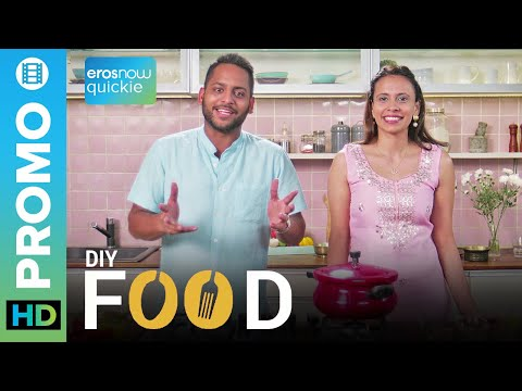 DIY - Food For Every Mood | Official Promo | Eros Now Quickie