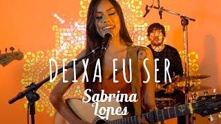 Sabrina Lopes - Deixa eu Ser - Som, Flores e Poesia