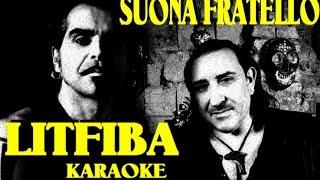 Suona fratello Litfiba karaoke con testo cover Monterosso Andrea base musicale introvabile