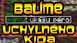 BALÍME ÚCHYLNÉHO KIDA !!!