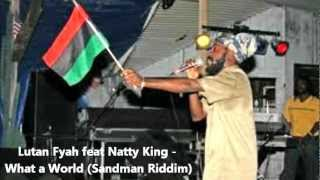 Lutan Fyah feat Natty King - What a World (Sandman Riddim) 2012