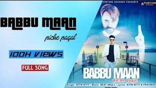 Babbu Maan Piche Pagal (Full Song) | Nitin Nitti | Beat Skull | Latest Punjabi Song 2018
